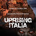 Uprising Italia: Uprising Zombie Apocalypse (       UNABRIDGED) by Zachary Hill Narrated by Patrick Freeman