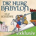 Die Hure Babylon | Ulf Schiewe
