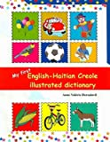 My First English Haitian Creole Illustrated Dictionary (Multilingual Edition) (Creole Edition)