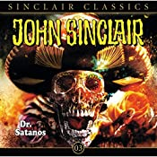 Dr. Satanos (John Sinclair Classics 3) | Jason Dark