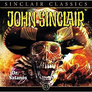 Dr. Satanos (John Sinclair Classics 3) Hörspiel