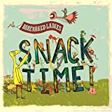 Snacktime!by Barenaked Ladies