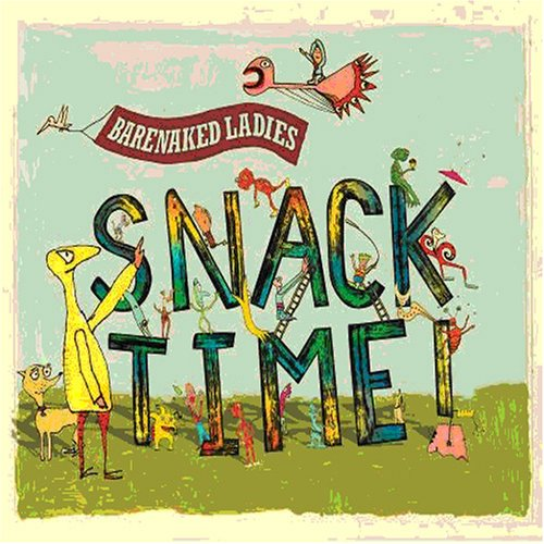 Barenaked Ladies - Snacktime! - Zortam Music