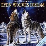 Even Wolves Dream