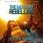 The Mercury Rebellion: The Solarian War Saga, Book 3 | Felix R. Savage