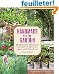 Handmade for the Garden: 75 Ingenious...