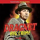 Dragnet: Big Crime Radio/TV von  Original Radio Broadcast Gesprochen von: Jack Webb
