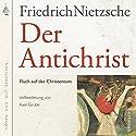 Der Antichrist: Fluch auf das Christenthum Hörbuch von Friedrich Nietzsche, Axel Grube Gesprochen von: Axel Grube
