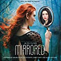 Mirrored (       UNABRIDGED) by Alex Flinn Narrated by Amanda Dolan, Caitlin Davies, James Fouhey, Lauren Fortgang