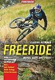 Freeride: Moves, Bikes und Parks . Tricks und Fahrtechnik der Profis mit Rob J., Amir Kabbani, Guido Tschugg, Stefan Herrmann