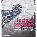 Techno Textiles 2: Revolutionary Fabrics for Fashion and Design (Second Edition) (Bk. 2)