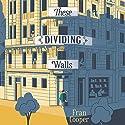 These Dividing Walls Hörbuch von Fran Cooper Gesprochen von: Karen Cass
