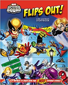Super Hero Squad Flips Out! A Mix and Match Book (Marvel Super Hero