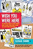 Wish You Were Here: An Essential Guide to Your Favorite Music Scenesfrom Punk to Indie and Everything in Between
