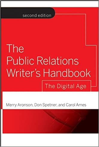 The Public Relations Writer's Handbook: The Digital Age written by Merry Aronson