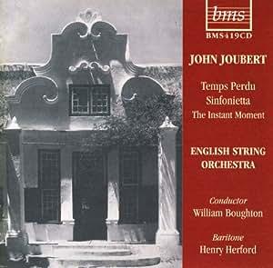 Joubert - Temps Perdu;Sinfonietta; The Instant moment