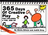 365 Days of Creative Play: For Children Two Years and Up