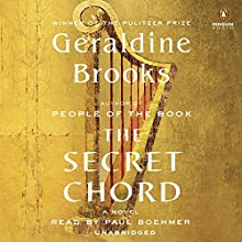 The Secret Chord: A Novel (       UNABRIDGED) by Geraldine Brooks Narrated by Paul Boehmer
