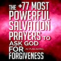 The +77 Most Powerful Salvation Prayers to Ask God for Forgiveness Audiobook by  Active Christian Publishing Narrated by Marion Gold