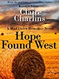 Hope Found West (A Mail Order Romance Novel) (4) (Margaret & Daniel) (A Mail Order Romance series)