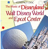 The Music of Disneyland, Walt Disney World, and Epcot Center