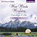 West Winds of Wyoming: Prairie Hearts, Book 3 Audiobook by Caroline Fyffe Narrated by Kate Rudd