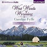 West Winds of Wyoming: Prairie Hearts, Book 3 | Caroline Fyffe