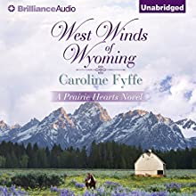 West Winds of Wyoming: Prairie Hearts, Book 3 (       UNABRIDGED) by Caroline Fyffe Narrated by Kate Rudd
