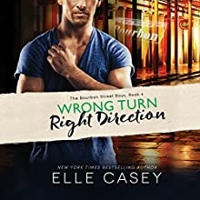 Wrong Turn, Right Direction: The Bourbon Street Boys, Book 4 | Livre audio Auteur(s) : Elle Casey Narrateur(s) : Tracie Christian