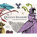The Queen's Shadow: A Story About How Animals See