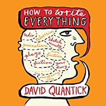 How to Write Everything (       UNABRIDGED) by David Quantick Narrated by David Quantick