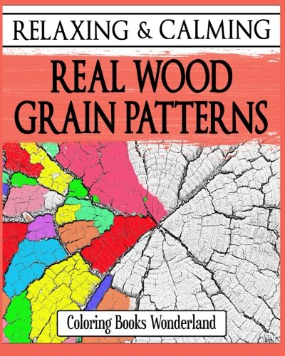 Relaxing and Calming Real Wood Grain Patterns - Coloring Books For Grownups...