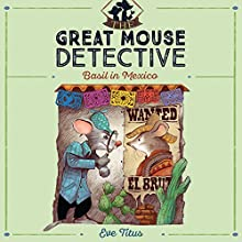 Basil in Mexico: The Great Mouse Detective, Book 3 Audiobook by Eve Titus Narrated by Ralph Lister