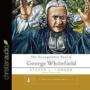 The Evangelistic Zeal of George Whitefield Audiobook