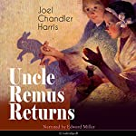 Uncle Remus Returns | Joel Chandler Harris