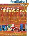 Acrylic Innovation: Styles + Techniqu...