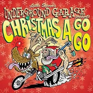 """Little Steven'S Underground Garage Presents """"Christmas A Gogo"""""""