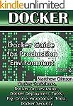 Docker: Docker Guide for Production E...