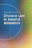 img - for The Short Guide to Divorce Law in Ireland: A Survival Handbook for the Family book / textbook / text book
