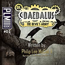 Dr. Daedalus, the Devil's Army (       UNABRIDGED) by Philip Lee McCall Narrated by Matthew Lloyd Davies