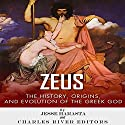 Zeus: The Origins and History of the Greek God Audiobook by  Charles River Editors, Jesse Harasta Narrated by Bruno Belmar