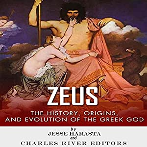 Zeus: The Origins and History of the Greek God Audiobook