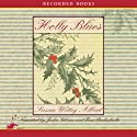 Holly Blues: A China Bayles Mystery
