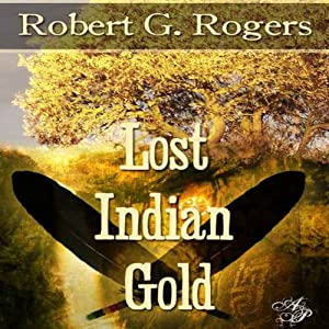 Lost Indian Gold | [Robert G. Rogers]