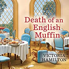 Death of an English Muffin: Merry Muffin Mystery, Book 3 Audiobook by Victoria Hamilton Narrated by Margaret Strom