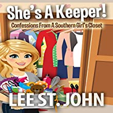 She's a Keeper!: Confessions from a Southern Girl's Closet, Book 1 Audiobook by Lee St. John Narrated by Lee St. John
