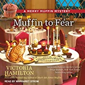 Muffin to Fear: A Merry Muffin Mystery, Book 5 | Victoria Hamilton