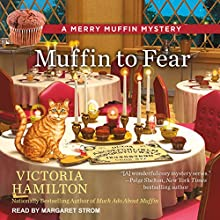 Muffin to Fear: A Merry Muffin Mystery, Book 5 Audiobook by Victoria Hamilton Narrated by Margaret Strom