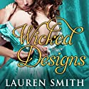 Wicked Designs: League of Rogues, Book 1 (       UNABRIDGED) by Lauren Smith Narrated by Heather Wilds