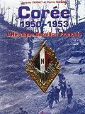 Corée, 1950-1953, l'héroïque Bataillon français